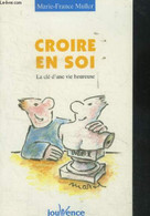 Croire En Soi. La Clé D'une Vie Heureuse - Muller Marie France - 2004 - Psychology/Philosophy