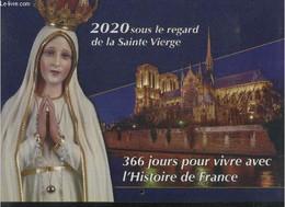 2020 Sous Le Regard De La Sainte Vierge. 366 Jours Pour Vivre Avec L'histoire De France - Collectif - 0 - Agende & Calendari