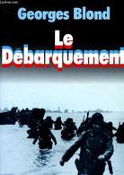Le Debarquement - 6 Juin 1944 - Blond Georges - 1984 - War 1939-45