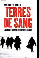 Terres De Sang - L'Europe Entre Hitler Et Staline - Bibliothèque Des Histoires - Snyder Timothy - 2012 - War 1939-45