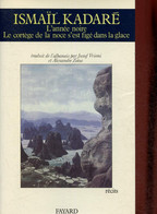 L'année Noire. Le Cortège De La Noce S'est Figé Dans La Glace - Kadaré Ismaïl - 1987 - Andere