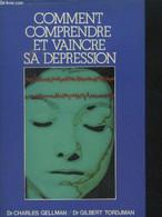 Comment Comprendre Et Vaincre Sa Dépression - Gellman Charles, Tordjman Gilbert - 1981 - Psychology/Philosophy