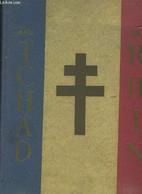 Du Tchad Au Rhin - L' Armee Francaise Dans La Guerre - Tome 1 : Fezzan - Tripolitaine - Tunisie - Collectif - 0 - War 1939-45