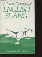 A Concise Dictionary Of English Slang And Colloquialims - Phytian B.A. - 1986 - Dictionaries, Thesauri