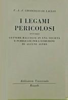LIBRO - CHODERLOS DE LACLOS I LEGAMI PERICOLOSI RIZZOLI 1953 - Società, Politica, Economia