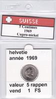 BB ) Pièces Suisse De 5 Rappen  1969    Voir Descriptions - Schweiz