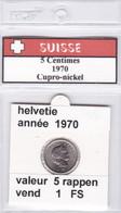BB ) Pièces Suisse De 5 Rappen  1970    Voir Descriptions - Schweiz