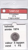 BB ) Pièces Suisse De 5 Rappen  1974    Voir Descriptions - Schweiz