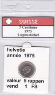 BB ) Pièces Suisse De 5 Rappen  1975    Voir Descriptions - Schweiz