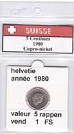 BB ) Pièces Suisse De 5 Rappen  1980    Voir Descriptions - Schweiz