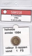 BB ) Pièces Suisse De 5 Rappen  1984    Voir Descriptions - Schweiz