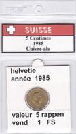 BB ) Pièces Suisse De 5 Rappen  1985    Voir Descriptions - Schweiz