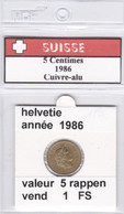 BB ) Pièces Suisse De 5 Rappen  1986    Voir Descriptions - Schweiz