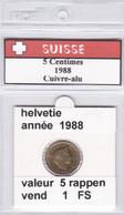 BB ) Pièces Suisse De 5 Rappen  1988    Voir Descriptions - Schweiz