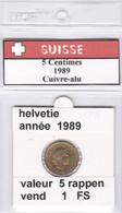 BB ) Pièces Suisse De 5 Rappen  1989    Voir Descriptions - Schweiz