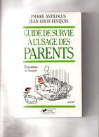 Pierre Antilogus Et Jean-Louis Festjens. Guide De Survie à L'usage Des Parents. - Psychology/Philosophy