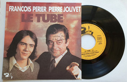 François Perier Et Pierre Jolivet - Le Tube - Pochette Dédicacée Par François Perier - Humour, Cabaret