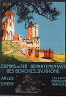 Chemin De Fer Départementaux Des Bouches Du Rhône Arles Saint Rémy - Illustrateur Géo Dorival 1910 - Unclassified