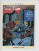 """Pierre Brochard """"Le Chevalier De Saint-Clair,Quand L'Atlante Reviendra, Le Brrignd, En Garde"""" Tome 1 éditions Triomphe - Fumetti"""