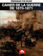 CAHIER DE LA GUERRE DE 1870 1871 TEMOIGNAGE D UN SOLDAT - Frans
