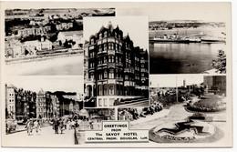 Isle Of Man - Douglas, The Savoy Hotel - Real Photo Postcard - Isola Di Man (dell'uomo)
