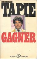 BERNARD TAPIE - Gagner - Robert Laffont - 1986 - Biographie