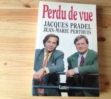Jacques Pradel - Perdu De Vue - Biographie