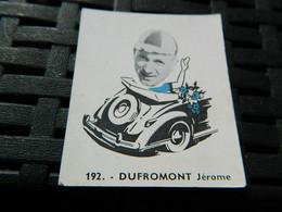 CYCLISME :CHROMO DES ANNEES 40/50 GEANTS DE  LA ROUTE DE DUFROMONT JEROME BELGIQUE BELGIAN CHEWING GUM ANTWERPEN - Cycling