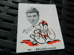 CYCLISME :CHROMO DES ANNEES 40/50 GEANTS DE  LA ROUTE DE BRUSSELMANS BELGIQUE BELGIAN CHEWING GUM ANTWERPEN - Cycling