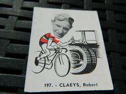 CYCLISME :CHROMO DES ANNEES 40/50 GEANTS DE  LA ROUTE DE CLAEYS ROBERT  BELGIQUE BELGIAN CHEWING GUM ANTWERPEN - Cycling