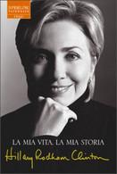 LIB0028 La Mia Vita, La Mia Storia HILLARY RODHAM CLINTON - Sperling&Kupfer Editore 2003 - Società, Politica, Economia