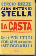 LIB0029 La Casta, SERGIO RIZZO E GIAN ANTONIO STELLA - Rizzoli 2007 - Società, Politica, Economia