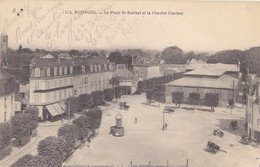Bourges (18) - La Place St Bonnet Et Le Marché Couvert - Bourges