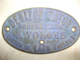 Plaque Publicitaire Denizon Taton Propriétaire à Vorges Canton De Laon Aisne - Agricultura
