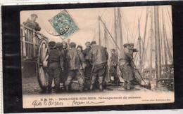 BOULOGNE Sur MER (62) Débarquement Du Poisson - Boulogne Sur Mer