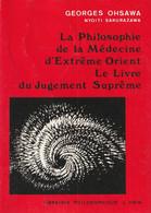 LA PHILOSOPHIE DE LA MEDECINE D'EXTREME ORIENT DE GEORGES OHSAWA ED. J. VRIN - Psychology/Philosophy