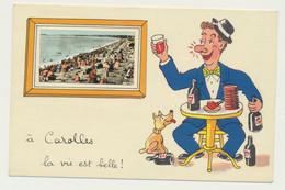Carte Fantaisie  De CAROLLES - Illustrateur  Jean De Pressac - La Vie Est Belle - Autres Communes