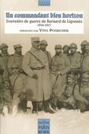 UN COMMANDANT BLEU HORIZON: SOUVENIRS DE GUERRE DE BERNARD DE LIGONNÈS 1914-1917 - War 1914-18