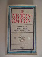 Belfond - Histoire Du NECRONOMICON Par Howard P Lovercraft - Préface Paul R. Michaud - Illustré -1996 - Esotérisme