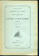 Ministère De La Guerre Ecoles Militaires COURS D'HISTOIRE Tome II De 1815 à 1914 Croquis - War 1914-18