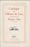 Catalogue Des Editions De Luxe Et Des Livres De Beaux-Arts Nrf Gallimard. Décembre 1953 - Unclassified