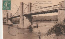 ***  40  ***  Au Pays  LANDAIS  TERCIS Le Pont Suspendu - TTBE - Sonstige Gemeinden
