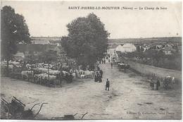 58 - SAINT PIERRE LE MOUTIER Le Champ De Foire Animée écrite Timbrée - Saint Pierre Le Moutier