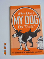 Why Does My Dog Do That? Why Does My Cat Do That? Kate Delano Condax And Carin A Smith. Rodale Press, 1996 - Other