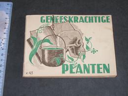 GENEESKRACHTIGE PLANTEN - N°43 - DOOR H. CALLENS - BRUSSEL 1946 - - Praktisch