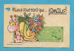 ♦114♦  MIEUX VAUT TARD QUE JAMAIS  * ESCARGOT *  - CARTE - Visiting Cards