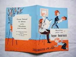 Petite Brochure Recettes Pour Un Foyer Heureux Comité Contre L'alcoolisme 16 Pages - Advertising