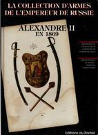 COLLECTION D ARMES EMPEREUR DE RUSSIE ALEXANDRE II EN 1869 TSAR - Frans