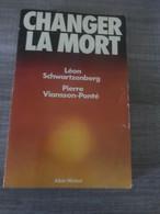 Léon Schwartzenberg - Changer La Mort - Biographie