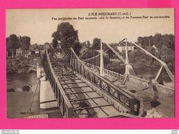 CPA (Réf: Z 3330)  (INDRE ET LOIRE) L'île Bouchard Pont Suspendu Côté Saint-Meurice Et Nouveau Pont En Construction - Altri Comuni